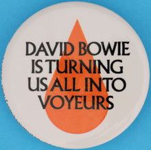 """David Bowie is turning us all into voyeurs"" button"